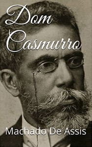 Dom Casmurro, book by Joaquim Maria Machado de Assis